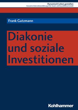 Diakonie und soziale Investitionen von Gutzmann,  Frank, Hartmann,  Mathias, Helbich,  Peter