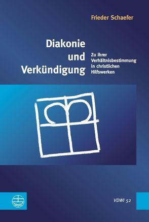 Diakonie und Verkündigung von Schaefer,  Frieder