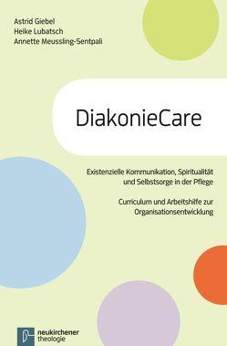 DiakonieCare von Giebel,  Astrid, Lubatsch,  Heike, Meussling-Sentpali,  Annette