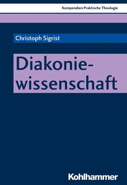 Diakoniewissenschaft von Klie,  Thomas, Schlag,  Thomas, Sigrist,  Christoph