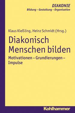 Diakonisch Menschen bilden von Gohde,  Jürgen, Haas,  Hanns-Stephan, Hildemann,  Klaus D., Hofmann,  Beate, Kießling,  Klaus, Schmidt,  Heinz, Sigrist,  Christoph