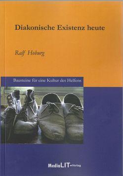 Diakonische Existenz heute von Hoburg,  Ralf