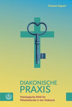 Diakonische Praxis von Zippert,  Thomas