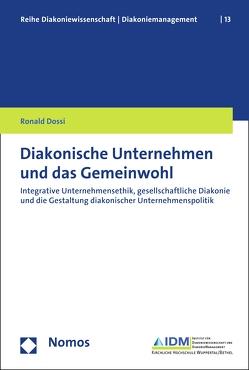 Diakonische Unternehmen und das Gemeinwohl von Dossi,  Ronald