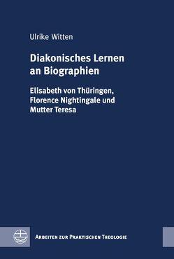 Diakonisches Lernen an Biographien von Witten,  Ulrike