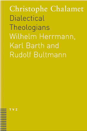 Dialectical Theologians von Chalamet,  Christophe