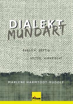 Dialekt – Mundart von Harmtodt-Rudolf,  Marlene