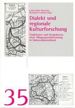 Dialekt und regionale Kulturforschung von Keller-Drescher,  Lioba, Tschofen,  Bernhard