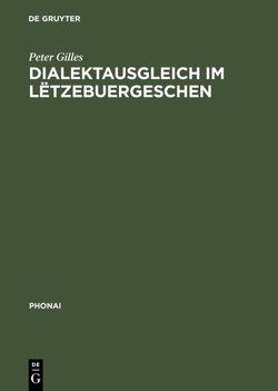 Dialektausgleich im Lëtzebuergeschen von Gilles,  Peter