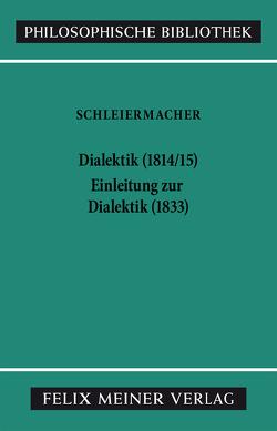 Dialektik (1814/15). Einleitung zur Dialektik (1833) von Arndt,  Andreas, Schleiermacher,  Friedrich