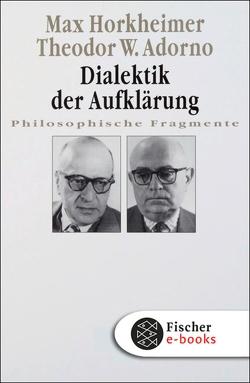 Dialektik der Aufklärung von Adorno,  Theodor W., Horkheimer,  Max