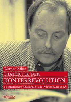 Dialektik der Konterrevolution von Pirker,  Werner