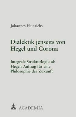 Dialektik jenseits von Hegel und Corona von Heinrichs,  Johannes