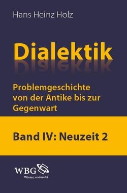 Dialektik. Problemgeschichte von der Antike bis zur Gegenwart von Holz,  Hans Heinz