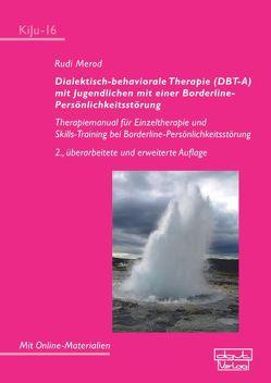 Dialektisch-behaviorale Therapie (DBT-A) mit Jugendlichen mit einer Borderline- Persönlichkeitsstörung von Merod,  Rudi