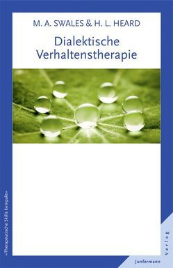 Dialektische Verhaltenstherapie von Heard,  Heidi L., Plata,  Guido, Swales,  Michaela A.