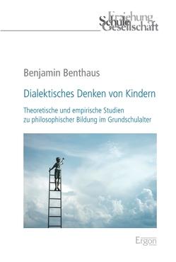 Dialektisches Denken von Kindern von Benthaus,  Benjamin
