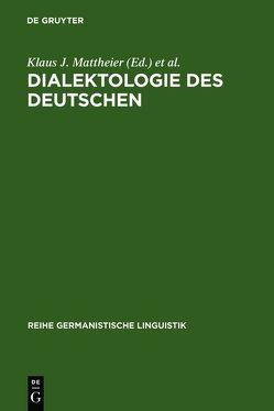 Dialektologie des Deutschen von Mattheier,  Klaus J., Wiesinger,  Peter