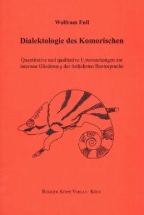 Dialektologie des Komorischen von Full,  Wolfram, Heine,  Bernd, Möhlig,  ,  Wilhelm J