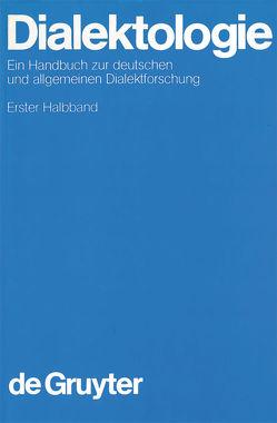 Dialektologie / Dialektologie. 1. Halbband von Besch,  Werner, Knoop,  Ulrich, Putschke,  Wolfgang, Wiegand,  Herbert E