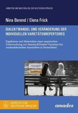 Dialektwandel und Veränderung der individuellen Varietätenrepertoires von Berend,  Nina, Frick,  Elena