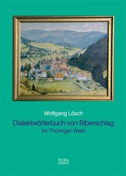 Dialektwörterbuch von Biberschlag im Thüringer Wald von Lösch,  Wolfgang