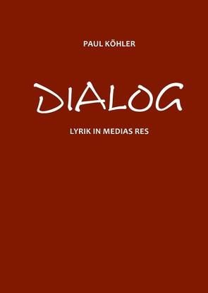 Dialog von Köhler,  Paul