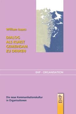 Dialog als Kunst gemeinsam zu denken von Hölscher,  Irmgard, Isaacs,  William, Senge,  Peter M.