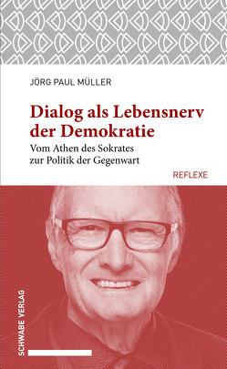 Dialog als Lebensnerv der Demokratie von Müller,  Jörg Paul