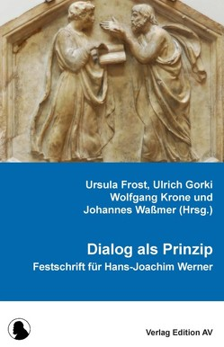 Dialog als Prinzip von Frost,  Ursula, Gorki,  Ulrich, Krone,  Wolfgang, Waßmer,  Johannes
