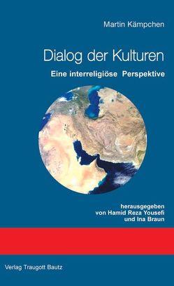 Dialog der Kulturen von Braun,  Ina, Kämpchen,  Martin, Yousefi,  Hamid R