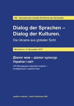 Dialog der Sprachen – Dialog der Kulturen. Die Ukraine aus globaler Sicht von Novikova,  Olena, Schweier,  Ulrich