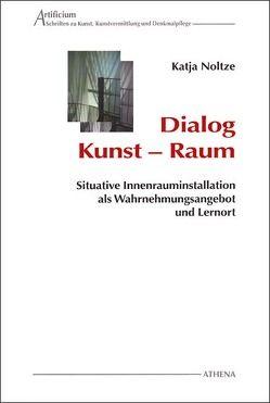 Dialog Kunst – Raum von Noltze,  Katja