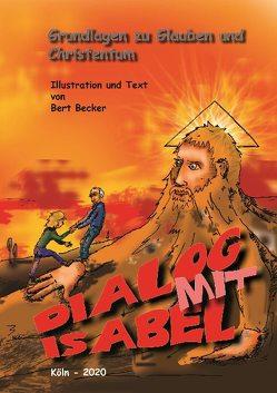Dialog mit Isabel von Becker,  Bert