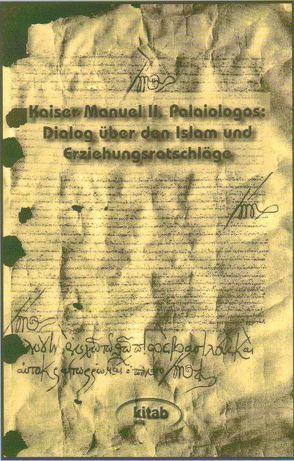 Dialog über den Islam und Erziehungsratschläge von Baum,  Wilhelm, Palaiologos,  Manuel, Senoner,  Raimund