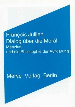 Dialog über die Moral von Jullien,  Francois, Voullié,  Ronald