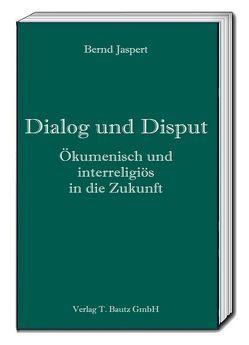 Dialog und Disput von Jaspert,  Bernd