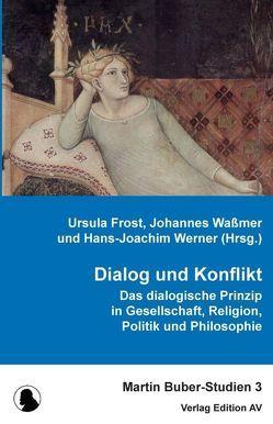 Dialog und Konflikt von Frost,  Ursula, Waßmer,  Johannes, Werner,  Hans-Joachim
