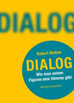 DIALOG. Wie man seinen Figuren eine Stimme gibt von Handels,  Tanja, McKee,  Robert