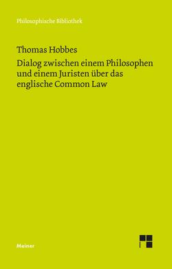 Dialog zwischen einem Philosophen und einem Juristen über das englische Common Law von Hobbes,  Thomas, Schroeder,  Peter