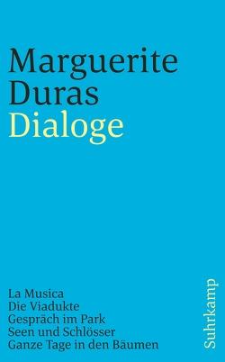 Dialoge von Boehlich,  Walter, Duras,  Marguerite, Guggenheimer,  Walter Maria, Spies,  Werner, Uslar,  Gerda von