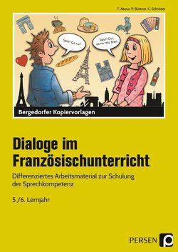 Dialoge im Französischunterricht – 5./6. Lernjahr von Abour,  Tina, Büttner,  Patrick, Schröder,  Christine