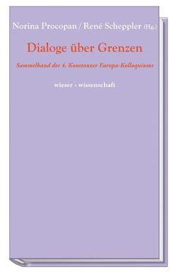 Dialoge über Grenzen von Procopan,  Norina, Scheppler,  René