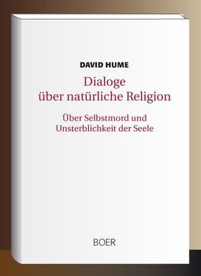 Dialoge über natürliche Religion. Über Selbstmord und Unsterblichkeit der Seele von Hume,  David, Paulsen,  Friedrich