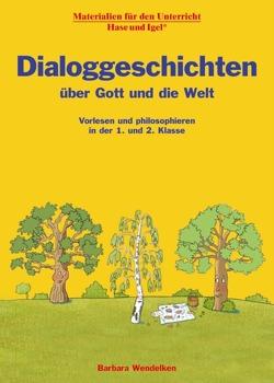 Dialoggeschichten über Gott und die Welt von Wagner,  Wiltrud, Wendelken,  Barbara
