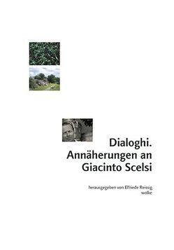Dialoghi. Annäherungen an Giacinto Scelsi von Reissig,  Elfriede
