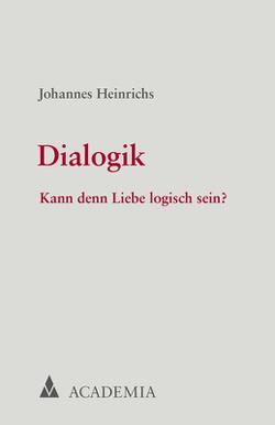 Dialogik von Heinrichs,  Johannes