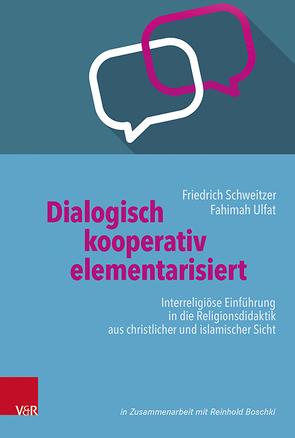 Dialogisch – kooperativ – elementarisiert von Boschki,  Reinhold, Schweitzer,  Friedrich, Ulfat,  Fahimah