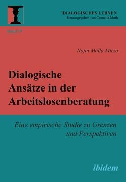 Dialogische Ansätze in der Arbeitslosenberatung von Mirza,  Nojin Malla, Muth,  Cornelia