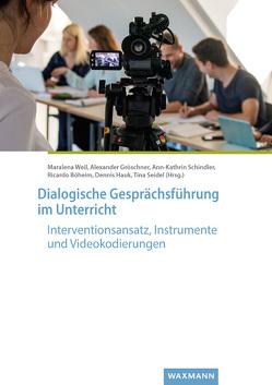 Dialogische Gesprächsführung im Unterricht von Böheim,  Ricardo, Gröschner,  Alexander, Hauk,  Dennis, Schindler,  Ann-Kathrin, Seidel,  Tina, Weil,  Maralena